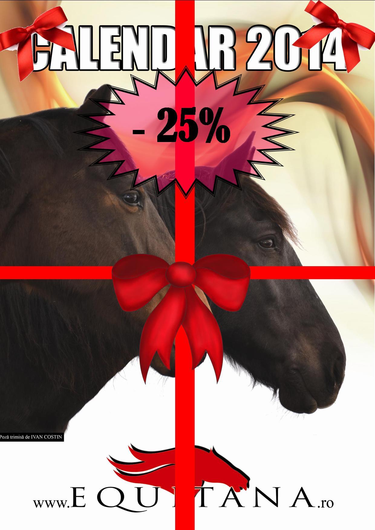 25 % DISCOUNT LA CALENDARUL EQUITANA 2014