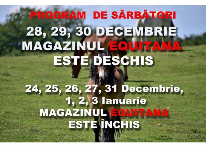 PROGRAM DE SARBATORI Magazin EQUITANA
